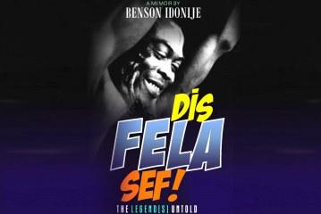Dis Fela Sef!: Fela in all His Humanity
