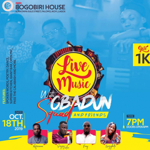 'Gbadun Squad' at Bogobiri; Muson Festival Opens; Felabration Continues; Stage Play in Ikoyi Prison; Ake Books Fest in Town